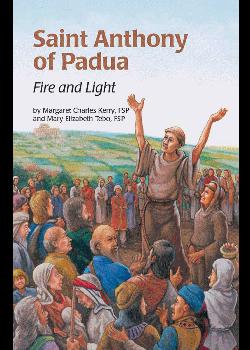 St Anthony Of Padua Fire & Light (Encounter The Saints Series)