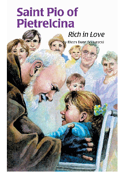 St Pio Of Pietrelcina Rich In Love (Encounter The Saints Series)