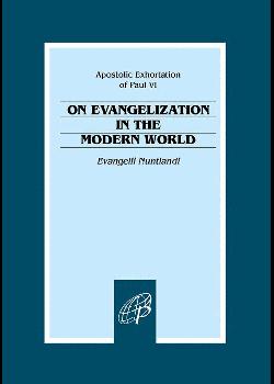 Evangelization In the Modern World Evangelii Nuntiandi