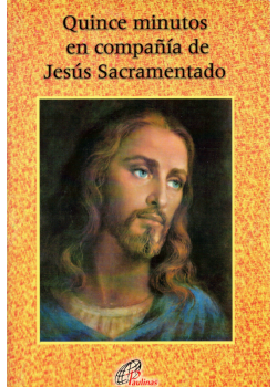 Quince Minutos En Compania De Jesus Sacramentado