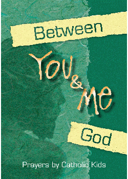 Between You & Me God Prayers By Catholic Kids