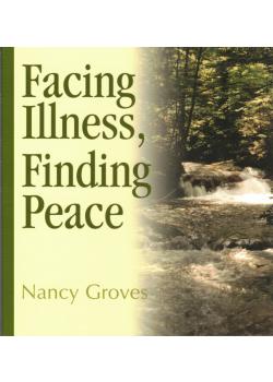 Facing Illness Finding Peace