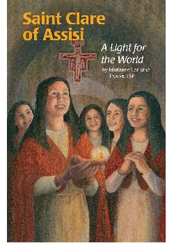 St Clare Of Assisi Light Of The World (Encounter The Saints Seri