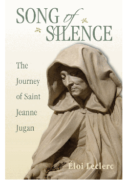 Song Of Silence Journey Of St Jeanne Jugan