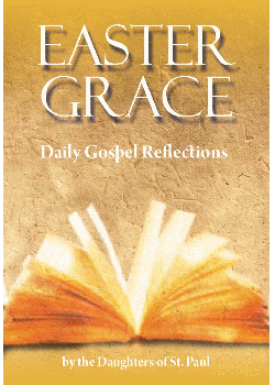 Easter Grace Daily Gospel Reflections