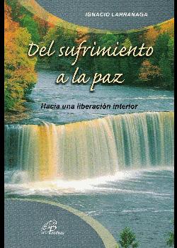 Del Sufrimiento A La Paz