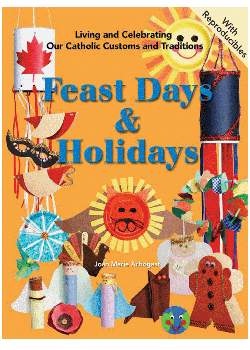 Feast Days & Holidays (Living & Celebrating Our Catholic Customs