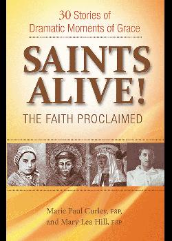 Saints Alive Faith Proclaimed