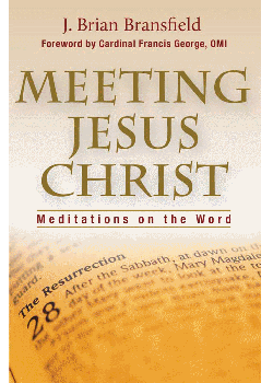 Meeting Jesus Christ Meditations On Word