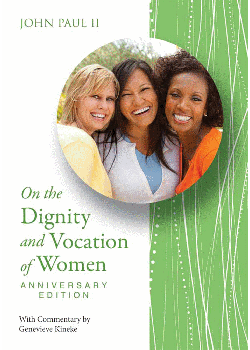 On Dignity & Vocation of Women Anniversary Edition  Mulieris Dig