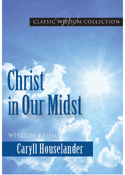 Christ In Our Midst Wisdom From Caryll Houselander (Classic Wisd
