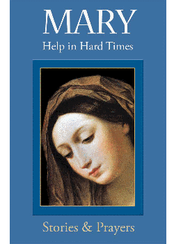 Mary Help In Hard Times