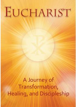 Eucharist Journey Of Transformation Healing & Discipleship