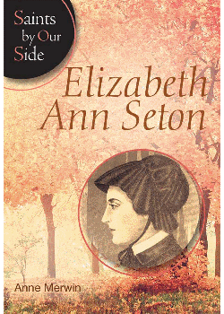 Elizabeth Ann Seton (Saints By Our Side)