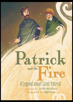 Patrick & Fire Legend About St Patrick
