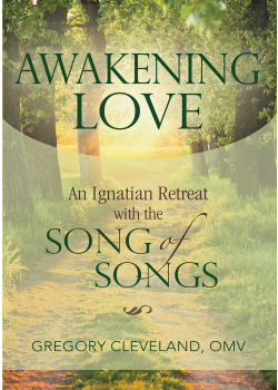 Awakening Love Ignatian Retreat W Song Of Songs