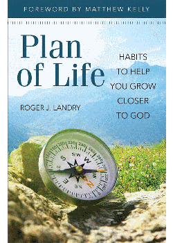 Plan Of Life Habits To Help You Grow Closer To God