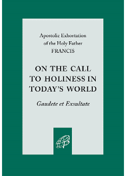 On Call To Holiness In Todays World (Gaudete Et Exsultate)