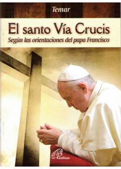 Santo Via Crucis Segun Las Orientaciones Del Papa Francisco