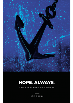 Hope Always  Our Anchor In Life's Storm
