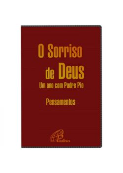 O Sorriso de Deus - Um ano com Padre Pio
