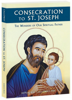 Consecration To St Joseph Wonders Of Our Spiritual Father